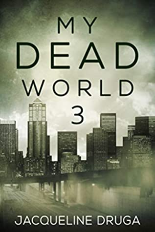 [PDF] [EPUB] My Dead World 3 Download by Jacqueline Druga