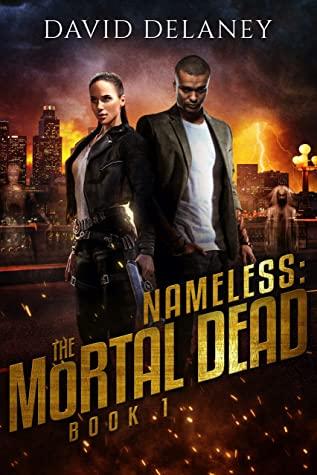 [PDF] [EPUB] Nameless: The Mortal Dead Book 1 Download by David Delaney