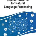 [PDF] [EPUB] Neural Networks for Natural Language Processing Download