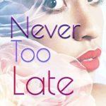 [PDF] [EPUB] Never Too Late Download