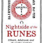 [PDF] [EPUB] Nightside of the Runes: Uthark, Adulruna, and the Gothic Cabbala Download