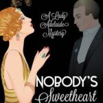 [PDF] [EPUB] Nobody's Sweetheart Now (Lady Adelaide Mystery #1) Download