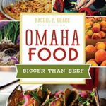 [PDF] [EPUB] Omaha Food: Bigger than Beef (American Palate) Download