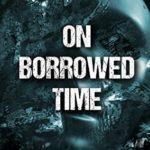 [PDF] [EPUB] On Borrowed Time (Beginnings #26) Download