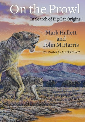 [PDF] [EPUB] On the Prowl: In Search of Big Cat Origins Download by Mark Hallett