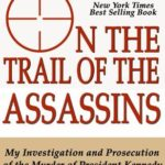 [PDF] [EPUB] On the Trail of the Assassins: One Man's Quest to Solve the Murder of President Kennedy Download