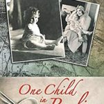 [PDF] [EPUB] One Child in Berlin: A gripping WW2 novel (Stella Bled) Download