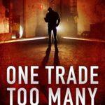 [PDF] [EPUB] One Trade Too Many: Jackson Trade, Book 2 (Campus Noir) Download