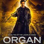[PDF] [EPUB] Organ Grind: An Urban Fantasy Novel (The Lazarus Codex Book 2) Download