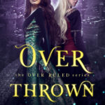 [PDF] [EPUB] OverThrown (The OverRuled Series, book 3) Download