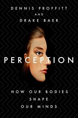 [PDF] [EPUB] Perception - How Our Bodies Shape Our Minds Download by Dennis Proffitt