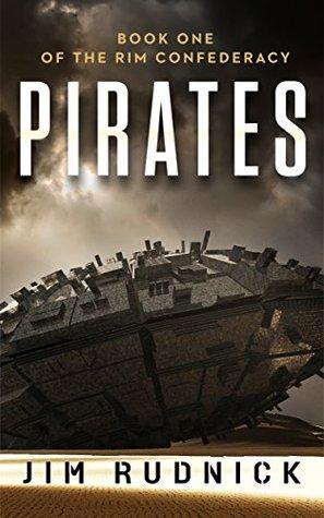 [PDF] [EPUB] Pirates (The Rim Confederacy #1) Download by Jim Rudnick