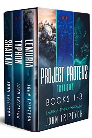 [PDF] [EPUB] Project Proteus Trilogy: Books 1-3: Lemuria, Typhon, Irkalla Download by John Triptych