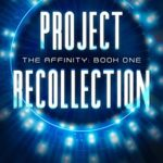 [PDF] [EPUB] Project Recollection: Book One of the Affinity Series Download