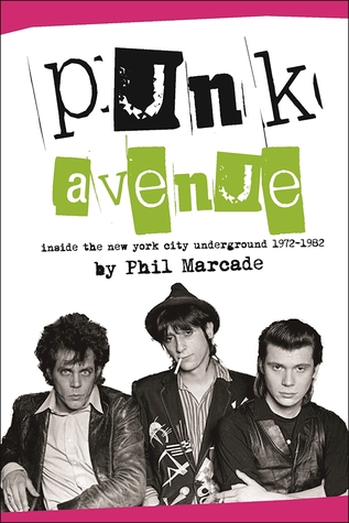 [PDF] [EPUB] Punk Avenue: Inside the New York City Underground, 1972-1982 Download by Phil Marcade