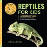 [PDF] [EPUB] Reptiles for Kids: A Junior Scientist's Guide to Lizards, Amphibians, and Cold-Blooded Creatures Download