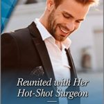 [PDF] [EPUB] Reunited with Her Hot-Shot Surgeon (Harlequin Medical Romance Book 1120) Download