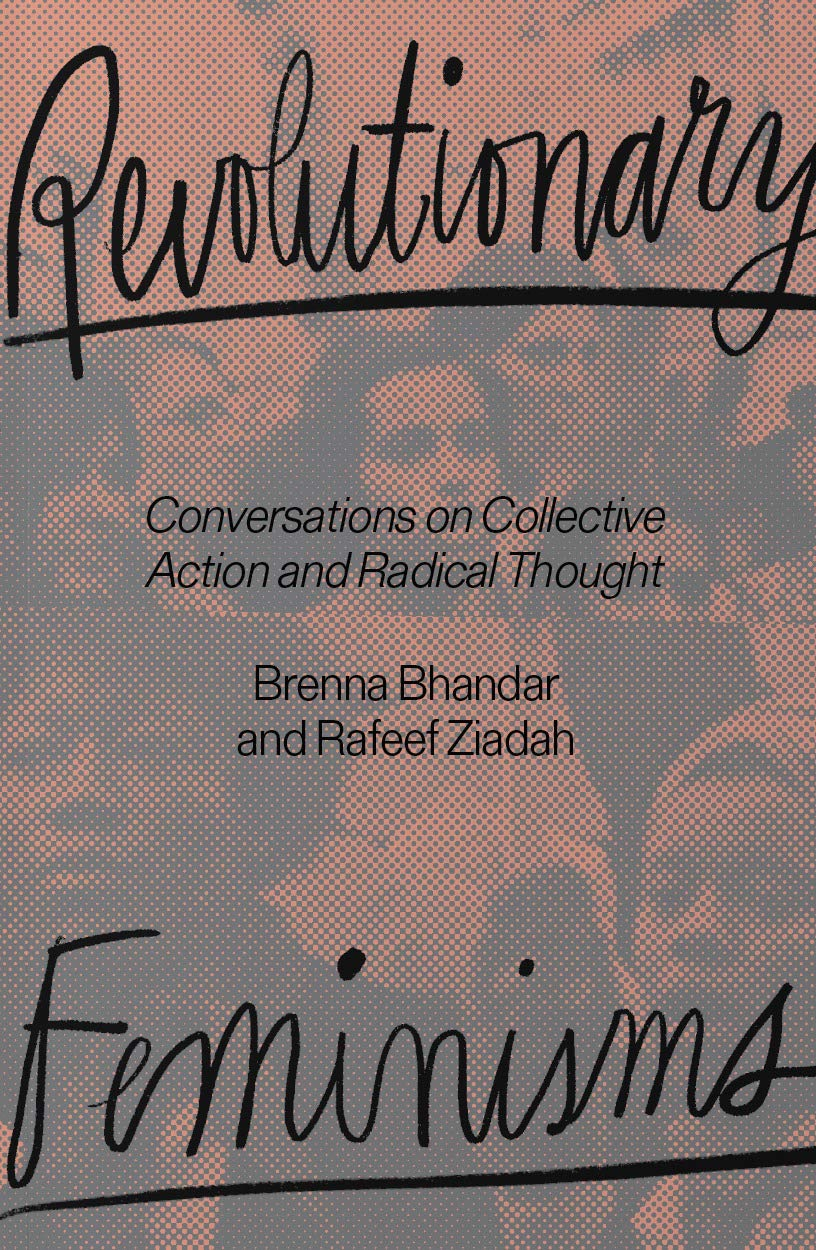 [PDF] [EPUB] Revolutionary Feminisms: Conversations on Collective Action and Radical Thought Download by Brenna Bhandar