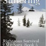 [PDF] [EPUB] Righteous Suffering: Righteous Survival EMP Saga, Book 5 Download