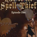 [PDF] [EPUB] Rise of the Spell Thief: Episode One (A Fantasy Novella Serial) Download