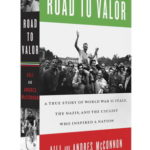 [PDF] [EPUB] Road to Valor: A True Story of WWII Italy, the Nazis, and the Cyclist Who Inspired a Nation Download