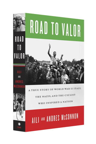 [PDF] [EPUB] Road to Valor: A True Story of WWII Italy, the Nazis, and the Cyclist Who Inspired a Nation Download by Aili McConnon