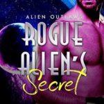 [PDF] [EPUB] Rogue Alien's Secret (Alien Outlaws, #2) Download