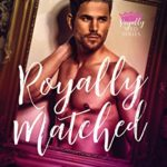[PDF] [EPUB] Royally Matched: A Royal Forbidden Romance (Royal Matchmaker Book 1) Download
