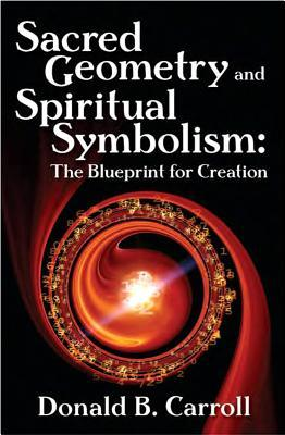 [PDF] [EPUB] Sacred Geometry and Spiritual Symbolism: The Blueprint for Creation Download by Donald Brooks Carroll