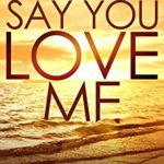 [PDF] [EPUB] Say You Love Me (Eva Rae Thomas Mystery #4) Download
