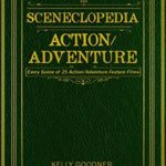 [PDF] [EPUB] Sceneclopedia Action Adventure: Every Scene of 25 Action Adventure Films Download