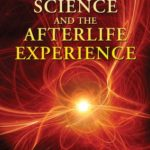 [PDF] [EPUB] Science and the Afterlife Experience: Evidence for the Immortality of Consciousness Download