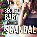 [PDF] [EPUB] Secret Baby Wedding Scandal (Evil Empires Book 2) Download