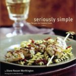 [PDF] [EPUB] Seriously Simple: Easy Recipes for Creative Cooks Download