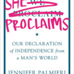 [PDF] [EPUB] She Proclaims: Our Declaration of Independence from a Man's World Download