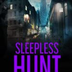 [PDF] [EPUB] Sleepless Hunt (Shelby Griffin, #4) Download