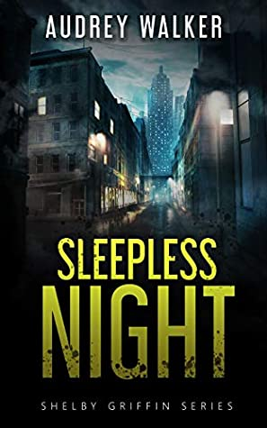 [PDF] [EPUB] Sleepless Night (Shelby Griffin, #1) Download by Audrey  Walker
