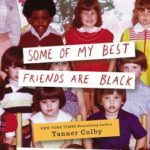 [PDF] [EPUB] Some of My Best Friends Are Black: The Strange Story of Integration in America Download