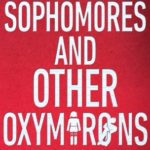 [PDF] [EPUB] Sophomores and Other Oxymorons Download