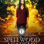 [PDF] [EPUB] Spellwood Academy Download