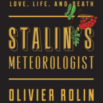 [PDF] [EPUB] Stalin's Meteorologist: One Man's Untold Story of Love, Life and Death Download