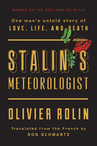 [PDF] [EPUB] Stalin's Meteorologist: One Man's Untold Story of Love, Life and Death Download by Olivier Rolin