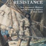 [PDF] [EPUB] Stubborn Resistance: New Brunswick Maliseet and Mi Kmaq in Defence of Their Lands Download