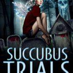 [PDF] [EPUB] Succubus Trials (The (un)Lucky Succubus, #6) Download