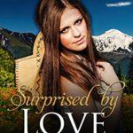 [PDF] [EPUB] Surprised by Love: Historical Western Romance (Bayliss Brides Sweet Romance Book 1) Download