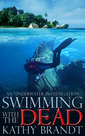 [PDF] [EPUB] Swimming with the Dead: An Underwater Investigation Download by Kathy Brandt