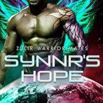 [PDF] [EPUB] Synnr's Hope (Zulir Warrior Mates Book 2) Download