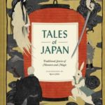 [PDF] [EPUB] Tales of Japan: Traditional Stories of Monsters and Magic Download