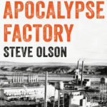 [PDF] [EPUB] The Apocalypse Factory: Plutonium and the Making of the Atomic Age Download