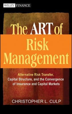 [PDF] [EPUB] The Art of Risk Management: Alternative Risk Transfer, Capital Structure, and the Convergence of Insurance and Capital Markets Download by Christopher L. Culp